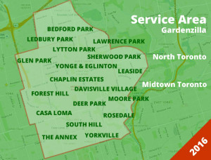 Gardenzilla 2016 Service Area includes the following communities in Midtown & North Toronto - Bedford Park, Chaplin Estates, Davisville Village, Deer Park, Casa Loma, The Annex, Glen Park, South Hill, Yorkville, Moore Park, Sherwood Park, Lytton park, Lawrence Park, Forest Hil, Yonge & Eglinton, and Rosedale.